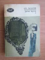 Charlotte Bronte - Jane Eyre (volumul 1)