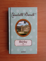 Charlotte Bronte - Shirley (volumul 2)