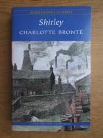 Anticariat: Charlotte Bronte - Shirley