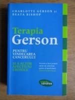 Anticariat: Charlotte Gerson - Terapia Gerson