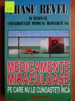 Anticariat: Chase Revel - Medicamente miraculoase pe care nu le cunoasteti inca