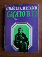 Anticariat: Chateaubriand - Calatorii