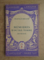 Chateaubriand - Memoires d'outre-tombe (1939)