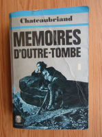 Anticariat: Chateaubriand - Memoires d'outre-tombe (volumul 1)