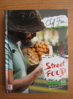Anticariat: Chef Foa - Street food. Asia. Sa facem dreptate ingredientelor