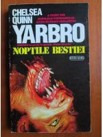 Anticariat: Chelsea Quinn - Yarbro, noptile bestiei