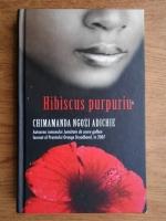 Chimamanda Ngozi Adichie - Hibiscus purpuriu