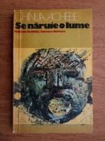 Anticariat: Chinua Achebe - Se naruie o lume