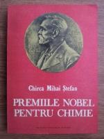 Chirca Mihai Stefan - Premiile Nobel pentru chimie