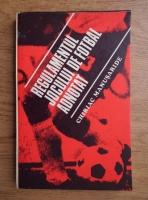 Anticariat: Chiriac Manusaride - Regulamentul jocului de fotbal adnotat