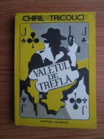 Anticariat: Chiril Tricolici - Valetul de trefla