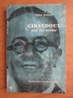 Anticariat: Chris Marker - Giraudoux par lui-meme
