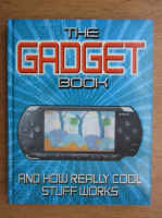 Anticariat: Chris Woodford, Jon Woodcock - The gadget book and how really cool stuff works