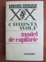 Anticariat: Christa Wolf - Model de copilarie