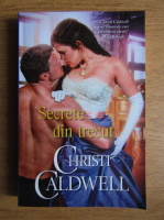 Anticariat: Christi Caldwell - Secretele din trecut