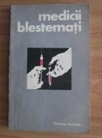 Christian Bernadac - Medicii blestemati. Experientele medicale pe oameni in lagarele de concentrare