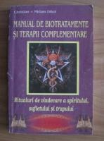 Christian Dikol - Manual de biotratamente si terapii complementare