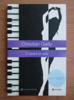 Anticariat: Christian Gailly - O seara la club