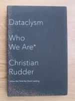 Anticariat: Christian Rudder - Dataclysm. Who we are