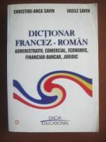 Christine-Anca Savin, Vasile Savin - Dictionar Francez-Roman (administrativ, comercial, economic, financiar-bancar, juridic)