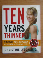 Anticariat: Christine Lydon - Ten years thinner. 6 weeks to a learner, younger-looking you