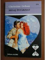 Christine Orban - Mesaj intarziat