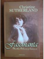 Christine Sutherland - Fascinanta Martha Bibescu si lumea ei