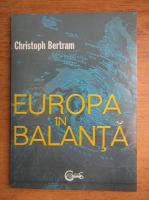 Christoph Bertram - Europa in balanta