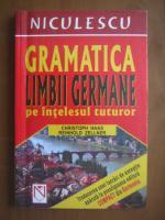 Christoph Haas, Reinhold Zellner - Gramatica limbii germane pe intelesul tuturor