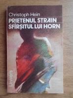 Anticariat: Christoph Hein - Prietenul strain. Sfarsitul lui Horn