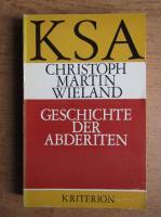 Anticariat: Christoph Martin Wieland - Geschichte der abderiten