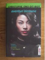 Anticariat: Christophe Ono-Dit-Biot - Aventuri birmane