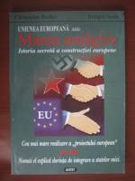 Christopher Booker - Uniunea Europeana sau marea amagrie (istoria secreta a constructiei europene)