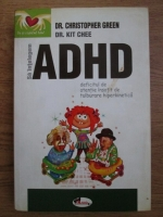 Christopher Green, Kit Chee - Sa intelegem ADHD. Deficitul de atentie insotit de tulburare hiperkinetica