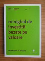 Anticariat: Christopher H. Browne - Minighid de investitii bazate pe valoare