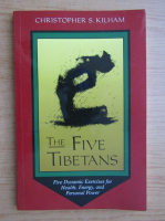 Anticariat: Christopher S. Kilham - The five tibetans