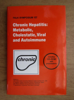 Anticariat: Chronic hepatitis: metabolic, cholestatic, viral and autoimmune