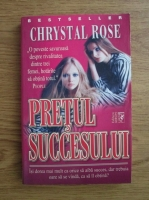 Anticariat: Chrystal Rose - Pretul succesului