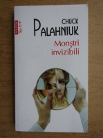 Chuck Palahniuk - Monstri invizibili (Top 10+)