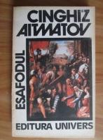 Anticariat: Cinghiz Aitmatov - Esafodul