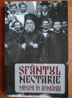 Ciprian Voicila - Sfantul Nectarie. Minuni in Romania