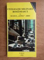 Civilizatie milenara romaneasca in muzeul Astra Sibiu
