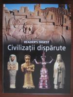 Civilizatii disparute. Enciclopedie Reader's Digest