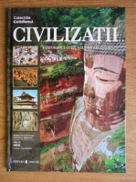 Civilizatii. Patrimoniul cultural Unesco. Volumul 4: Asia: China, Indonezia