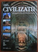 Civilizatii. Patrimoniul cultural Unesco. Volumul 5: Asia - India. Africa - Libia