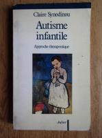 Anticariat: Claire Synodinou - Autisme infantile