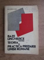Anticariat: Clara Georgeta Chiosa - Baze lingvistice pentru teoria si practica predarii limbii romane