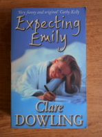 Anticariat: Clare Dowling - Expecting Emily