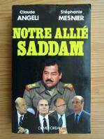 Anticariat: Claude Angeli - Notre allie Saddam