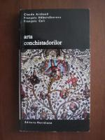 Anticariat: Claude Arthaud - Arta conchistadorilor